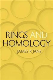 Rings and Homology (Dover Books on Mathematics) - Jans, James