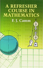 Refresher Course in Mathematics - Camm, F. J.