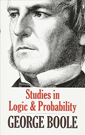 Studies in Logic and Probability (Dover Books on Mathematics) - Boole, George