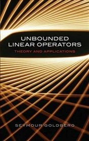 Unbounded Linear Operators: Theory and Applications (Dover Books on Mathematics) - J.D., Seymour Goldberg CPA MBA
