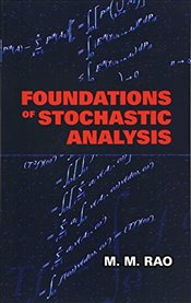Foundations of Stochastic Analysis (Dover Books on Mathematics) - Rao, M M