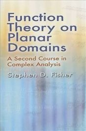 Function Theory on Planar Domains: A Second Course in Complex Analysis (Dover Books on Mathematics) - Fisher, Stephen D.