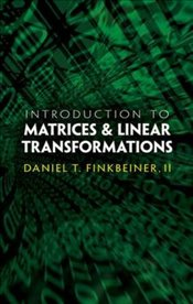 Introduction to Matrices & Linear Transformations (Dover Books on Mathematics) - Finkbeiner, Daniel T.