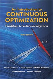 Introduction to Continuous Optimization: Foundations and Fundamental Algorithms: Third Edition (Dove - Patriksson, Michael