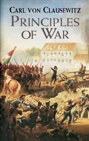 Principles of War (Dover Military History, Weapons, Armor) - Clausewitz, Carl Von