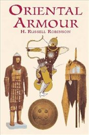 Oriental Armour - Robinson, H. Russell