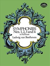 Symphonies Nos. 1, 2, 3 and 4 in Full Score (Dover Music Scores) - Beethoven, Ludwig Van