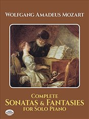 Complete Sonatas and Fantasies for Solo Piano - Mozart, Wolfgang Amadeus