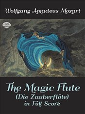 "Magic Flute (""Die Zauberflote"") in Full Score (Dover Vocal Scores) -"