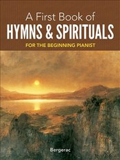 My First Book of Hymns & Spirituals (Dover Music for Piano) - Bergerac,