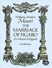 Mozart: The Marriage of Figaro (Dover Vocal Scores) - Mozart, Wolfgang Amadeus