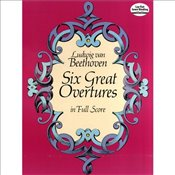 Beethoven: Six Great Overtures (Full Score). Sheet Music for Orchestra - Beethoven, Ludwig Van