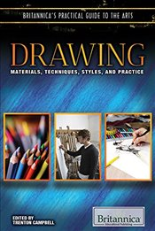 Drawing: Materials, Techniques, Styles, and Practice (Britannicas Practical Guide to the Arts) -