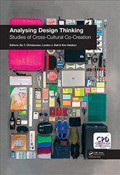 Analysing Design Thinking : Studies of Cross-Cultural Co-Creation - Christensen, Bo T.