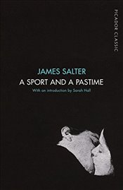 Sport and a Pastime : Picador Classic - Salter, James