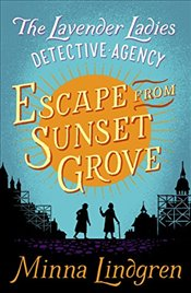 Escape from Sunset Grove  - Lindgren, Minna