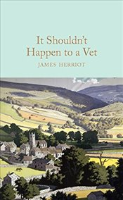 It Shouldnt Happen to a Vet   - Herriot, James