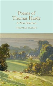 Poems of Thomas Hardy : A New Selection  - Hardy, Thomas
