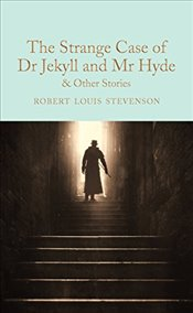 Strange Case of Dr Jekyll and Mr Hyde and Other Stories - Stevenson, Robert Louis