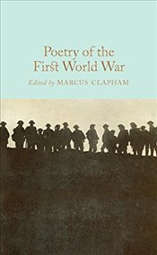Poetry of the First World War  - Clapham, Marcus