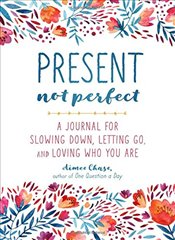 Present Not Perfect - Chase, Aimee
