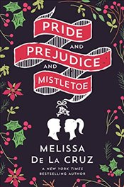 Pride and Prejudice and Mistletoe  - De la Cruz, Melissa