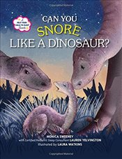 Can You Snore Like a Dinosaur? - Sweeney, Monica