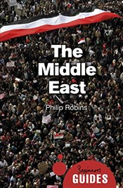 Middle East : A Beginners Guide - Robins, Philip