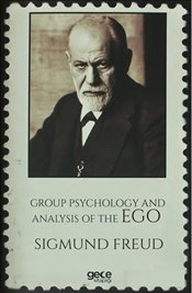 Group Psychology And Analysis Of The Ego - Freud, Sigmund