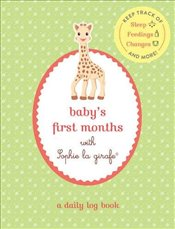 Babys First Months with Sophie La Girafe : A Daily Log Book -