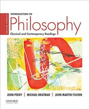 Introduction to Philosophy 7e : Classical and Contemporary Readings - Perry, John