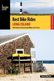 Best Bike Rides Long Island: The Greatest Recreational Rides in the Area (Best Bike Rides Series) -