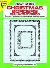 Ready-to-Use Christmas Borders on Layout Grids (Dover Clip Art S.) - Jr, Ed Sibbett