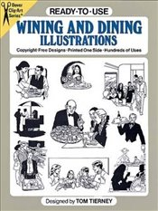 Ready-to-Use Wining and Dining Illustrations (Dover Clip Art Ready-to-Use) - Tierney, Tom