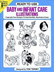 Ready-to-Use Baby and Infant Care Illustrations: Clip Art - Tierney, Tom