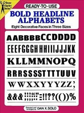 Ready-to-Use Bold Headline Alphabets: Eight Decorative Faces in Three Sizes (Dover Clip Art Ready-to - Solo, Dan X.