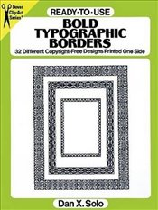 Ready-to-Use Bold Typographic Borders: 32 Different Copyright-Free Designs Printed One Side - Solo, Dan X.
