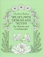 Wildflower Designs and Motifs for Artists and Craftspeople (Dover Pictorial Archive) - Tarbox, Charlene