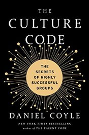 Culture Code : The Secrets of Highly Successful Groups - Coyle, Daniel