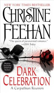 Dark Celebration : A Carpathian Reunion - Feehan, Christine