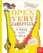 Open Very Carefully : A Book with Bite - Bromley, Nick