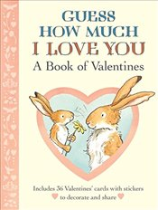 Guess How Much I Love You : A Book of Valentines - McBratney, Sam