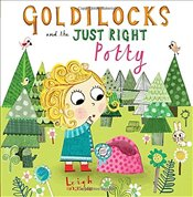 Goldilocks and the Just Right Potty - Hodgkinson, Leigh