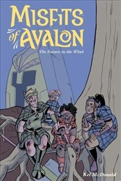 Misfits of Avalon : The Future in the Wind : Volume 3 - McDonald, Kel