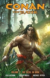 Conan The Slayer : The Devil In Iron : Volume 2 - Bunn, Cullen