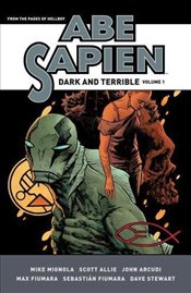 Abe Sapien : Dark And Terrible : Volume 1 - Mignola, Mike