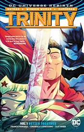 Trinity : Better Together : Volume 1 - Manapul, Francis