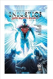 Injustice : Ground Zero : Volume 2 - Sebela, Chris
