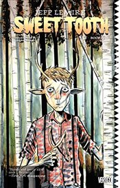 Sweet Tooth : Book 1 - Lemire, Jeff