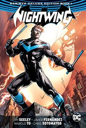 Nightwing : The Rebirth Deluxe Edition : Book 1 - Seeley, Tim